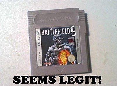 Click image for larger version.  Name:seems-legit-meme-battlefield-gameboy.jpg Views:5 Size:47.8 KB ID:38331